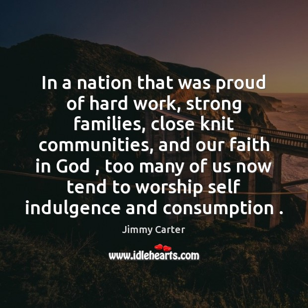 In a nation that was proud of hard work, strong families, close Image