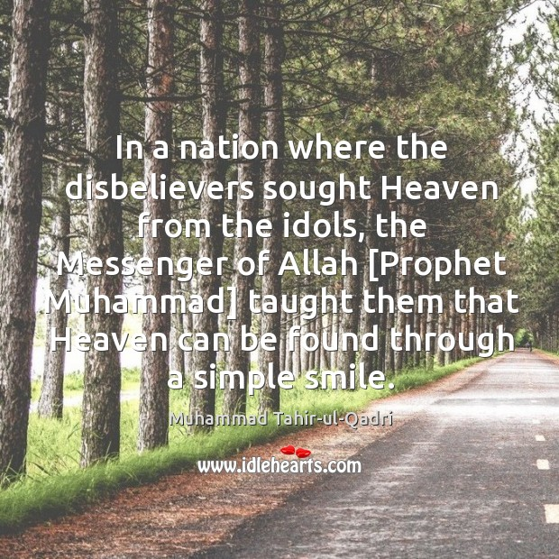 In a nation where the disbelievers sought Heaven from the idols, the Image