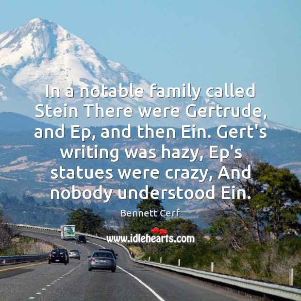 Image, In a notable family called Stein There were Gertrude, and Ep, and