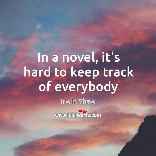 In a novel, it's hard to keep track of everybody Image