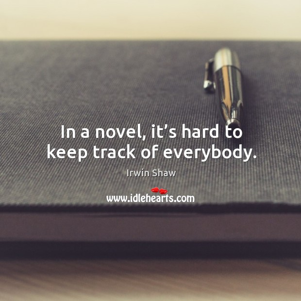 Image, In a novel, it's hard to keep track of everybody.