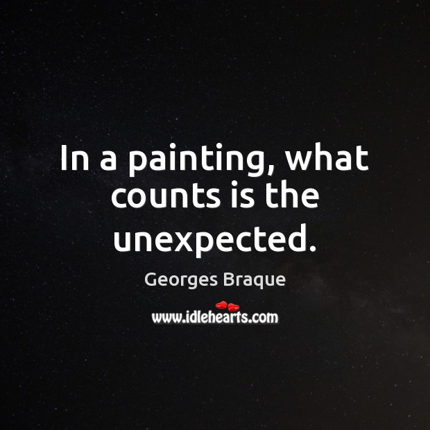 In a painting, what counts is the unexpected. Image