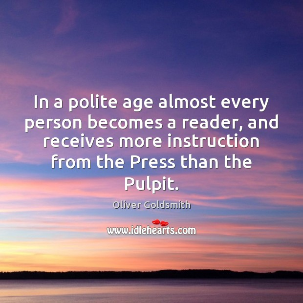 Image, In a polite age almost every person becomes a reader, and receives