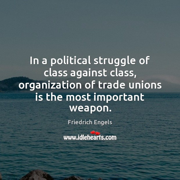 In a political struggle of class against class, organization of trade unions Image