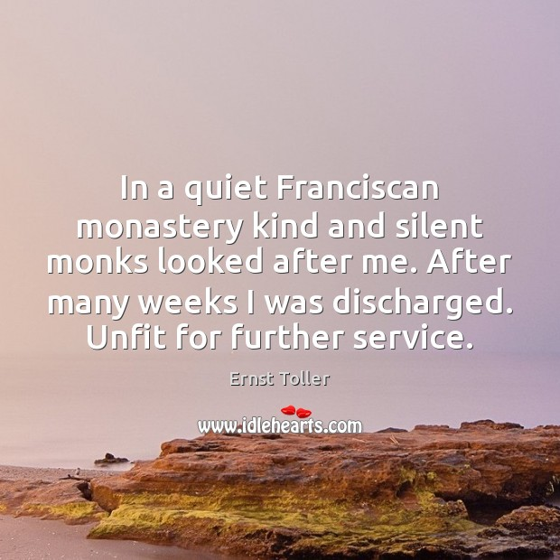 In a quiet Franciscan monastery kind and silent monks looked after me. Silent Quotes Image