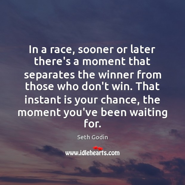 Image, In a race, sooner or later there's a moment that separates the