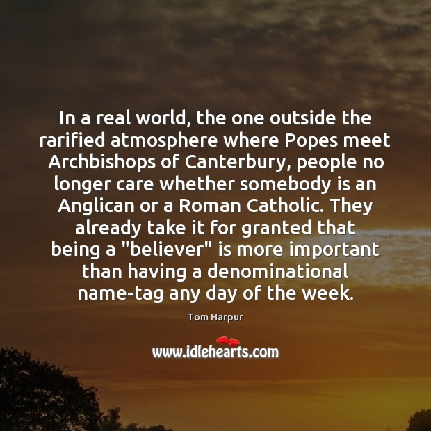 Image, In a real world, the one outside the rarified atmosphere where Popes