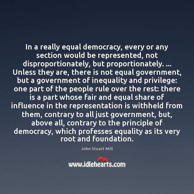 Image, In a really equal democracy, every or any section would be represented,