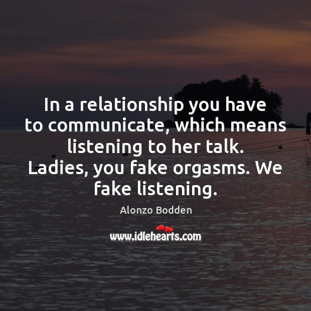 Image, In a relationship you have to communicate, which means listening to her