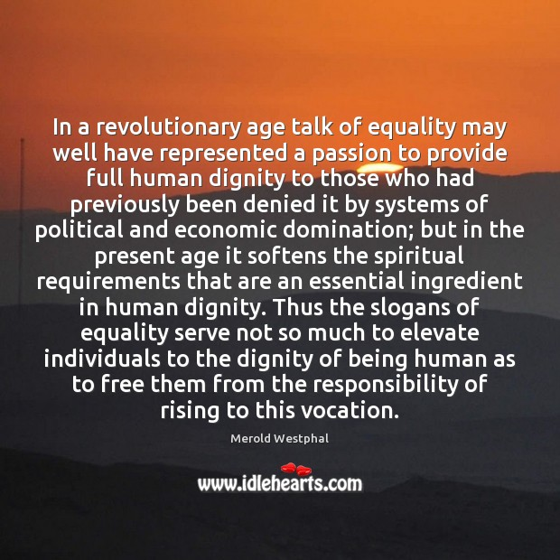 In a revolutionary age talk of equality may well have represented a Image