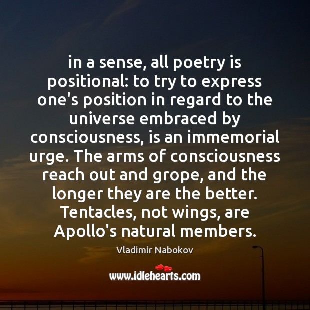 In a sense, all poetry is positional: to try to express one's Image