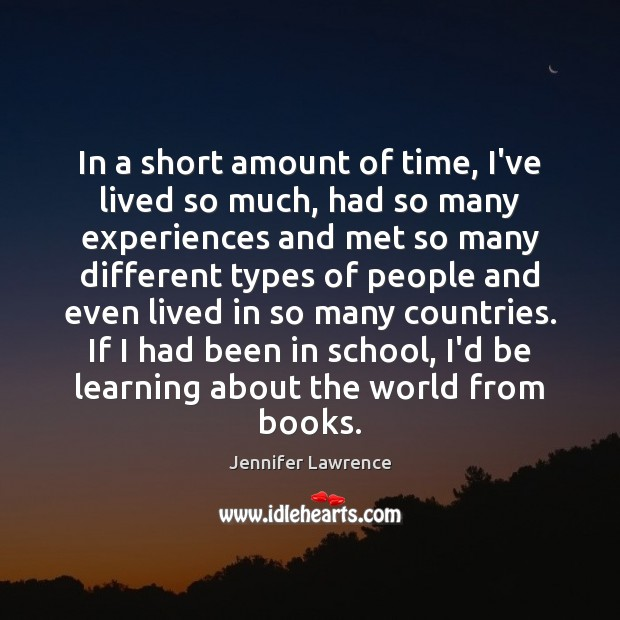 In a short amount of time, I've lived so much, had so Image