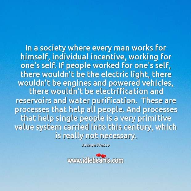 Image, In a society where every man works for himself, individual incentive, working