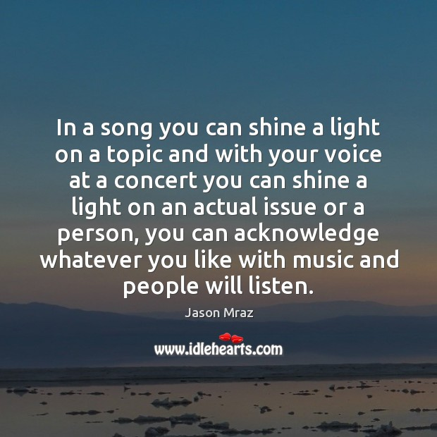 Image, In a song you can shine a light on a topic and