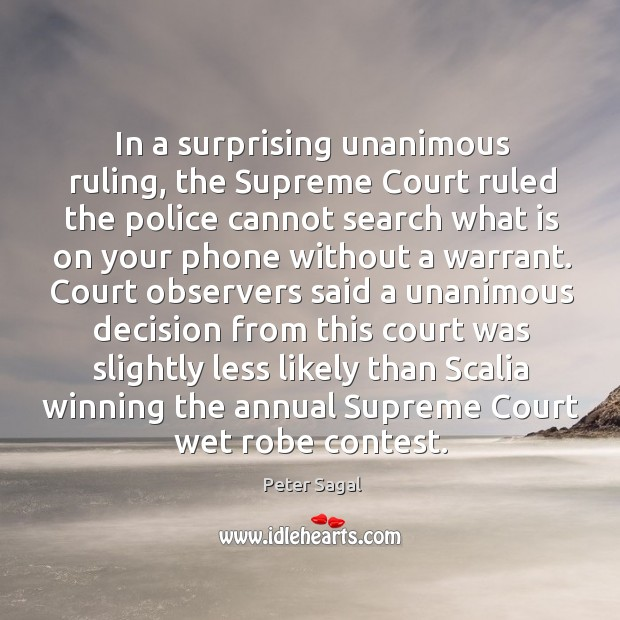 In a surprising unanimous ruling, the Supreme Court ruled the police cannot Image