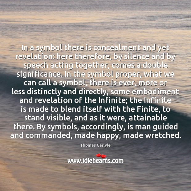 Image, In a symbol there is concealment and yet revelation: here therefore, by