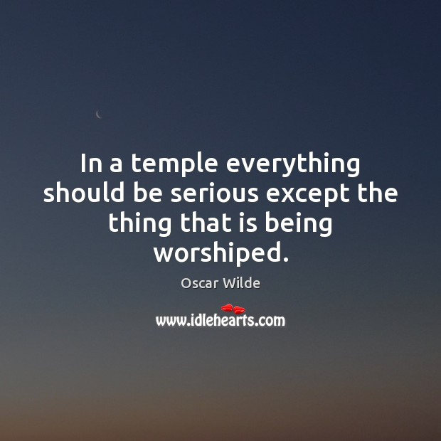 Image, In a temple everything should be serious except the thing that is being worshiped.
