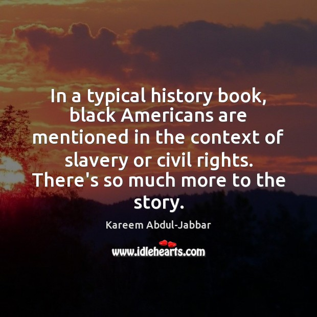 In a typical history book, black Americans are mentioned in the context Image