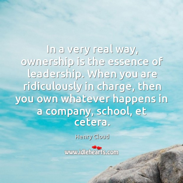 Image, In a very real way, ownership is the essence of leadership. When
