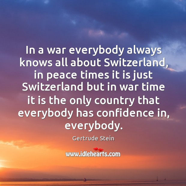 In a war everybody always knows all about switzerland Image