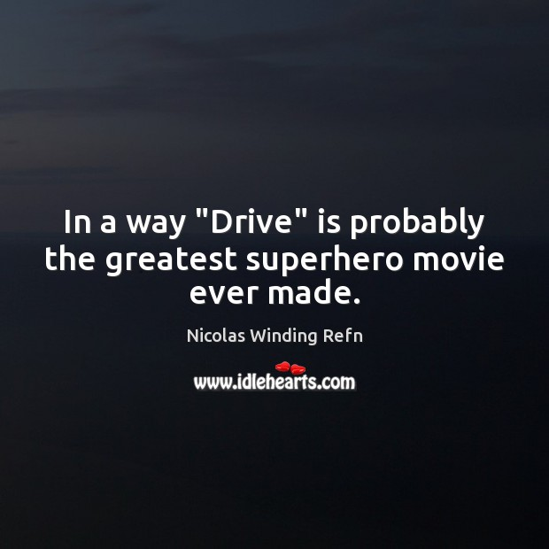 """In a way """"Drive"""" is probably the greatest superhero movie ever made. Image"""