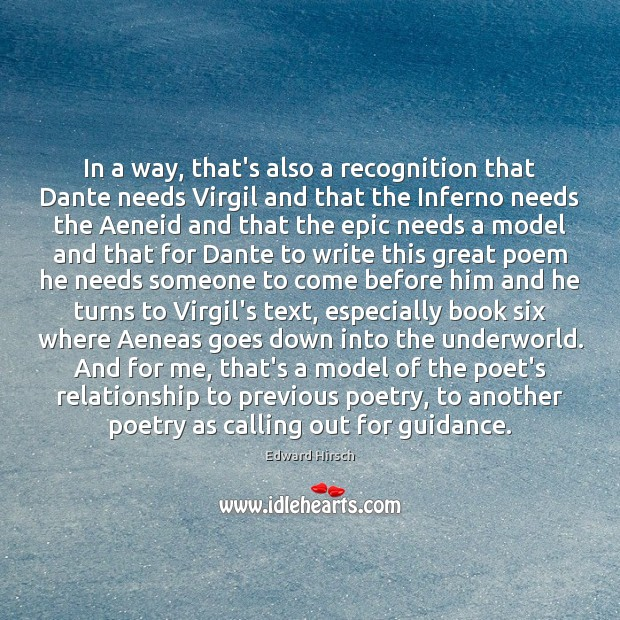 Image, In a way, that's also a recognition that Dante needs Virgil and