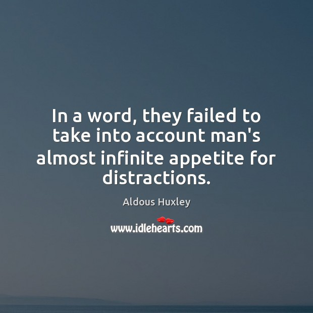 Image, In a word, they failed to take into account man's almost infinite