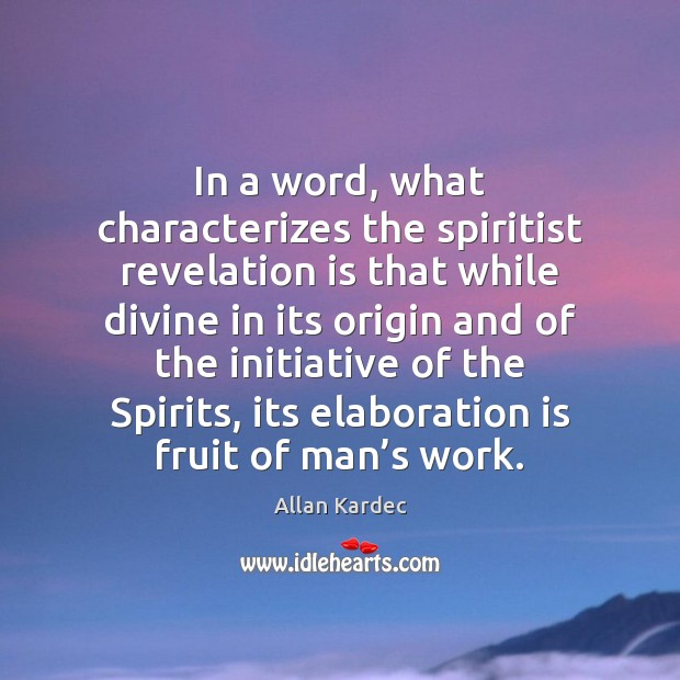 Image, In a word, what characterizes the spiritist revelation is that while divine