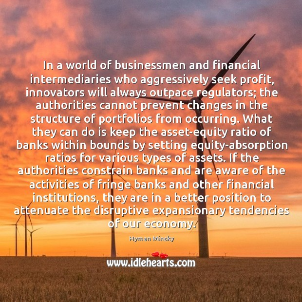 In a world of businessmen and financial intermediaries who aggressively seek profit, Image