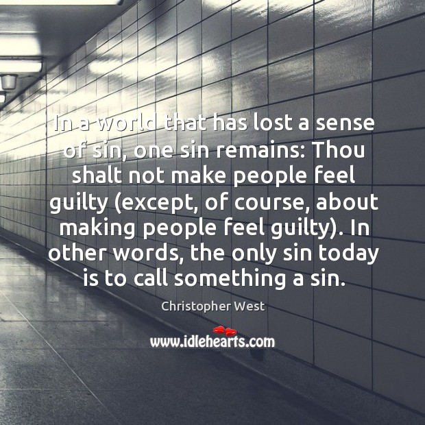 In a world that has lost a sense of sin, one sin Christopher West Picture Quote