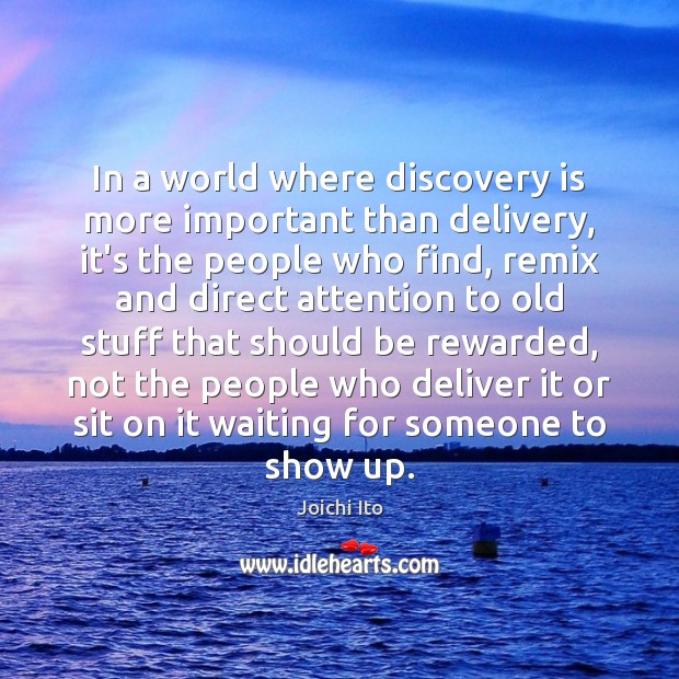 In a world where discovery is more important than delivery, it's the Image