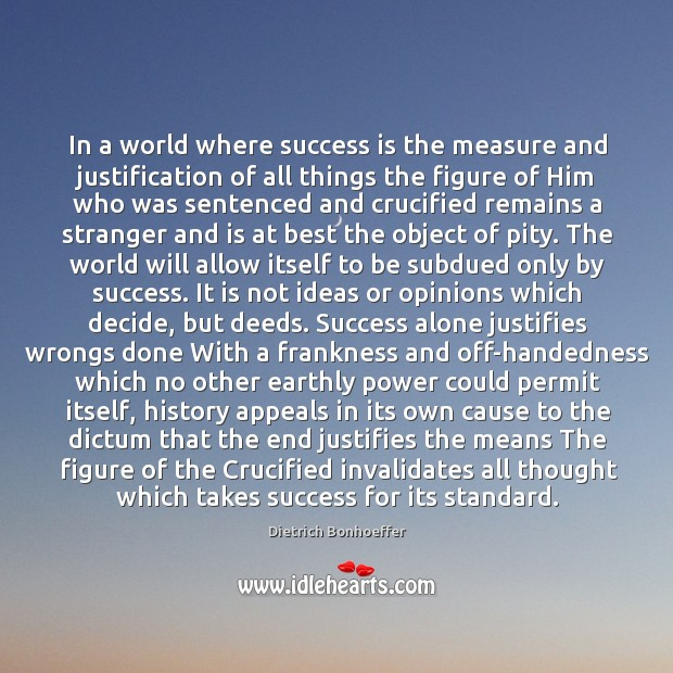 In a world where success is the measure and justification of all Image