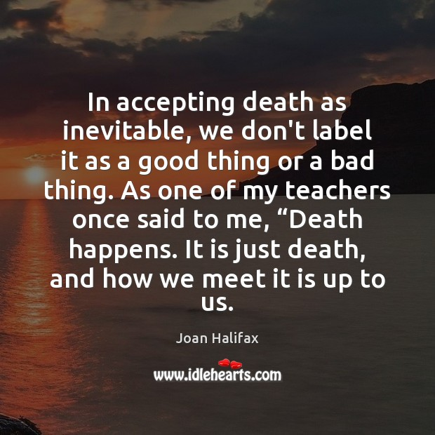 Image, In accepting death as inevitable, we don't label it as a good