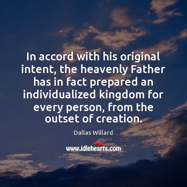Image, In accord with his original intent, the heavenly Father has in fact