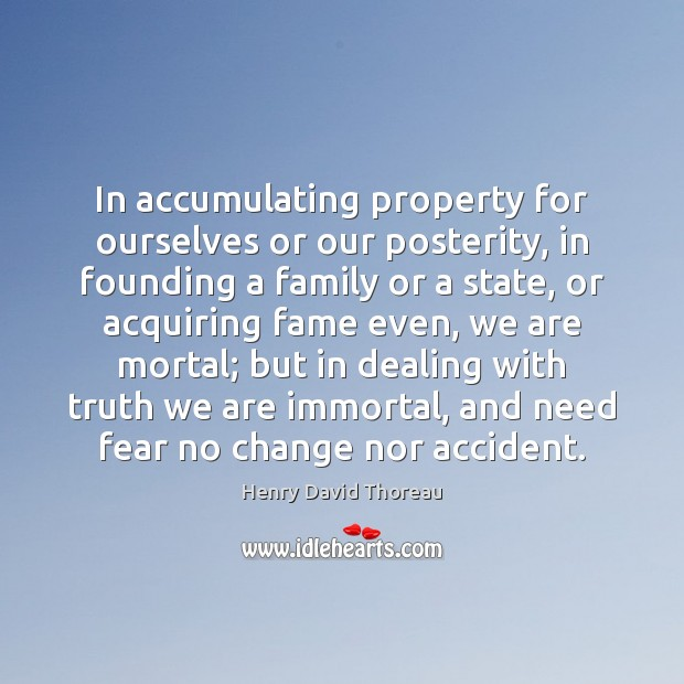 Image, In accumulating property for ourselves or our posterity, in founding a family