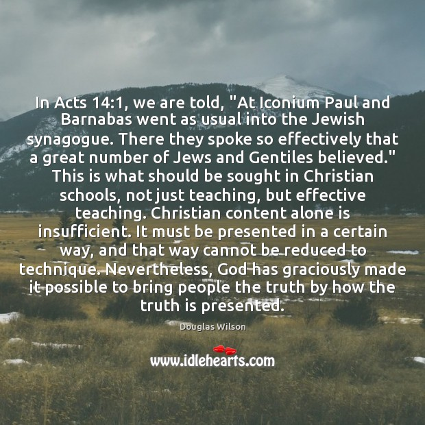 """In Acts 14:1, we are told, """"At Iconium Paul and Barnabas went as Image"""