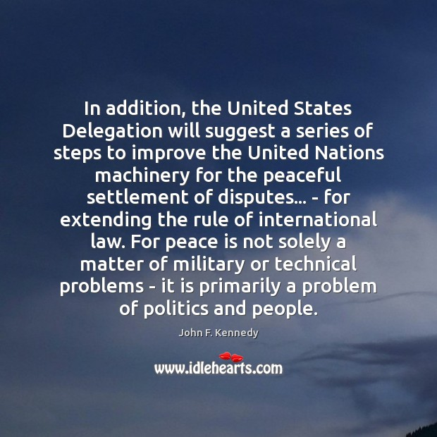 In addition, the United States Delegation will suggest a series of steps Peace Quotes Image