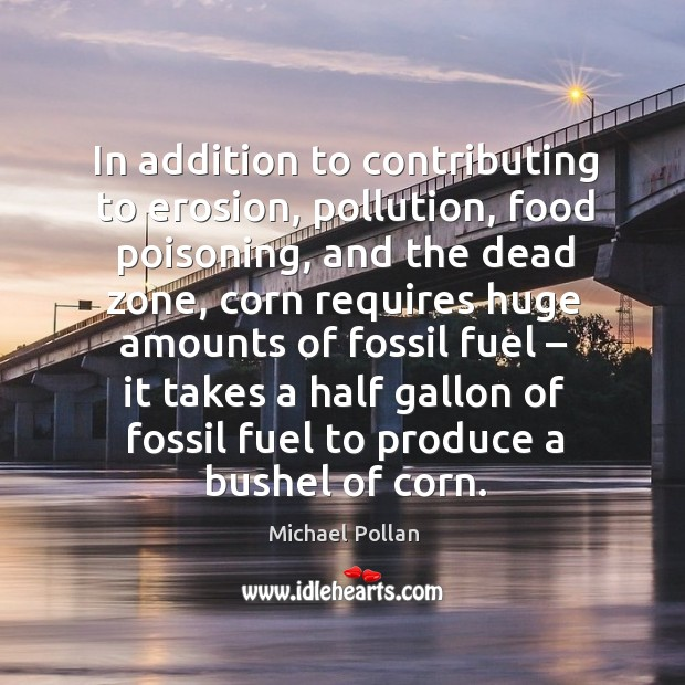 In addition to contributing to erosion, pollution, food poisoning Image