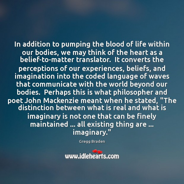 In addition to pumping the blood of life within our bodies, we Image