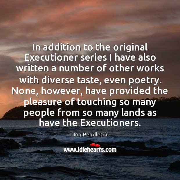 In addition to the original Executioner series I have also written a Image