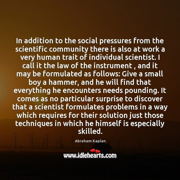 Image, In addition to the social pressures from the scientific community there is