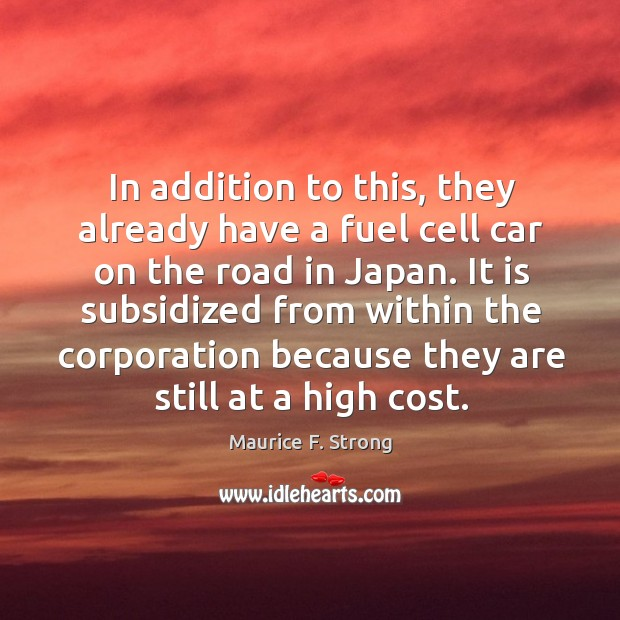 In addition to this, they already have a fuel cell car on the road in japan. Image