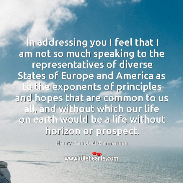 In addressing you I feel that I am not so much speaking to the representatives of diverse Image