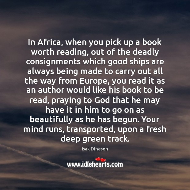 In Africa, when you pick up a book worth reading, out of Image
