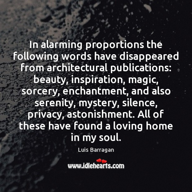 In alarming proportions the following words have disappeared from architectural publications: beauty, Image