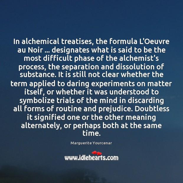 In alchemical treatises, the formula L'Oeuvre au Noir … designates what is said Image