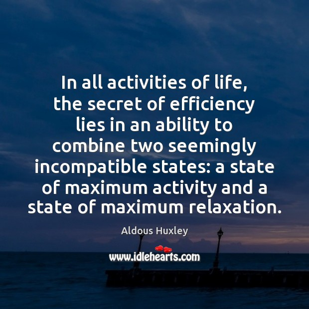 Image, In all activities of life, the secret of efficiency lies in an