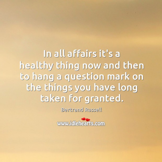 In all affairs it's a healthy thing now and then to hang Image