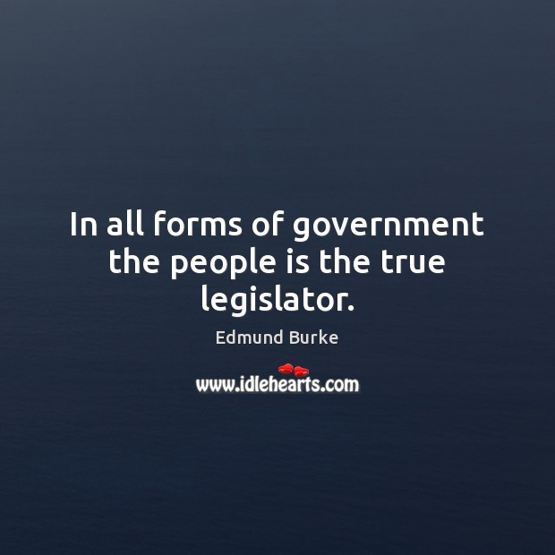 Image, In all forms of government the people is the true legislator.