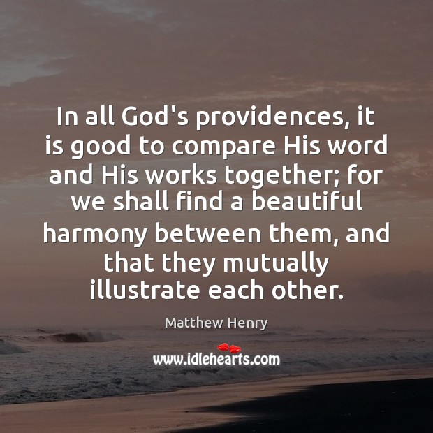 In all God's providences, it is good to compare His word and Compare Quotes Image